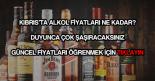 Kıbrıs alkol fiyatları