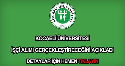 Kocaeli Üniversitesi işçi alımı