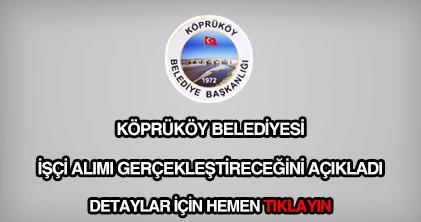 Köprüköy Belediyesi işçi alımı