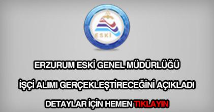 Erzurum ESKİ Genel Müdürlüğü işçi alımı