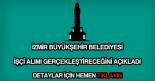 İzmir Büyükşehir Belediyesi işçi alımı