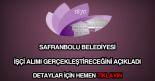 Safranbolu Belediyesi işçi alımı