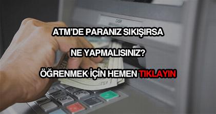 ATM'de param kaldı ne yapmalıyım?