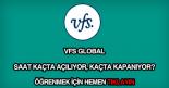 VFS Global çalışma saatleri