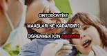 Ortodontist maaşları
