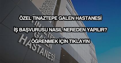 Tınaztepe Galen Hastanesi iş başvuru formu