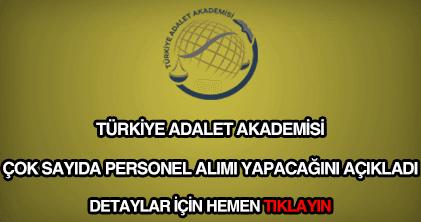 Türkiye Adalet Akademisi personel alımı