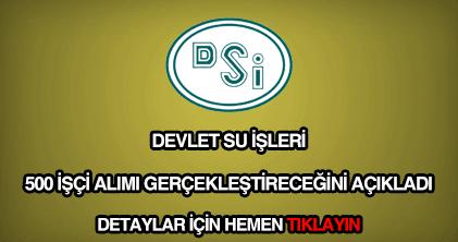 DSİ 500 işçi alımı