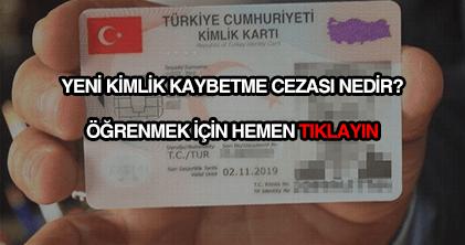 Yeni çipli Nüfus cüzdanı kimlik kaybetmenin cezası