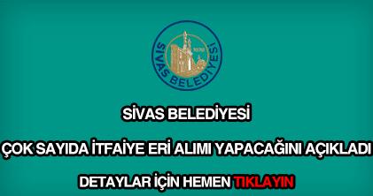 Sivas belediyesi itfaiye eri alımı