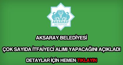 Aksaray Belediyesi itfaiyeci alımı