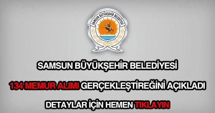 Samsun Büyükşehir Belediyesi 134 memur alımı