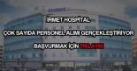 İrmet Hospital personel alımı