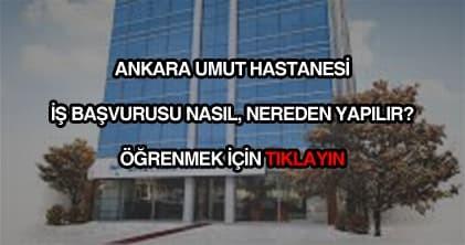 Ankara umut hastanesi iş başvurusu