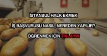 İstanbul Halk Ekmek iş başvurusu