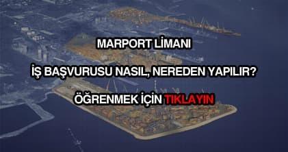Marport limanı iş başvurusu