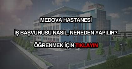 Medova Hastanesi iş başvurusu