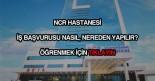 NCR hastanesi iş başvurusu