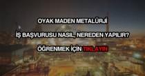 Oyak Maden Metalurji iş başvurusu