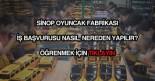 Sinop oyuncak fabrikası iş başvurusu