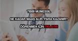 tıbbi mümessil maaşları