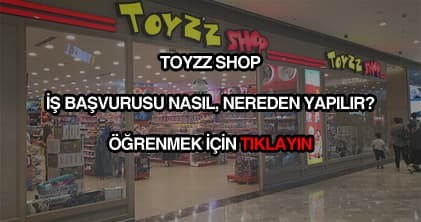 Toyzz shop iş başvurusu