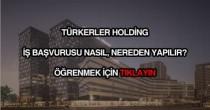 Türkerler Holding iş başvurusu