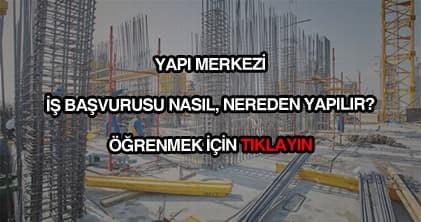 Yapı merkezi iş başvurusu